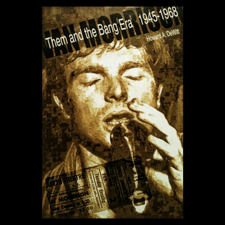 Van Morrison: Them and the Bang Era, 1945-1968