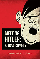 MEETING HITLER: A TRAGICOMEDY