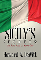 "Sicily's Secrets"" The Mafia, Pizza and Hating Rome"