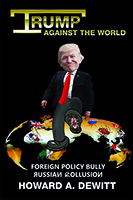 Trump Against The World: Foreign Policy Bully, Russian Collusion